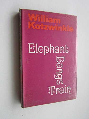 Elephant bangs train: Kotzwinkle, William