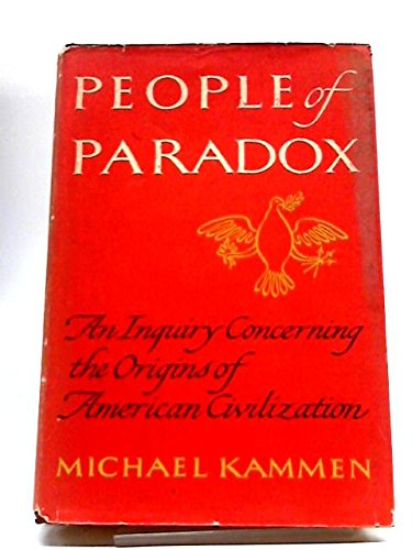 9780394460772: People of Paradox: An Inquiry Concerning the Origins of American Civilization