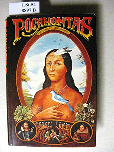 Pocahontas: The Life and the Legend: Mossiker, Frances