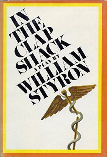 In The Clap Shack (9780394460932) by William Styron