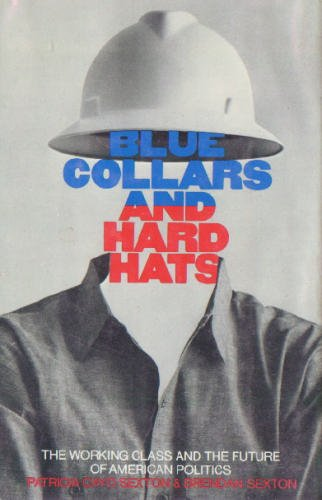 9780394461502: Blue Collars and Hard-Hats: The Working Class and the Future of American Politics