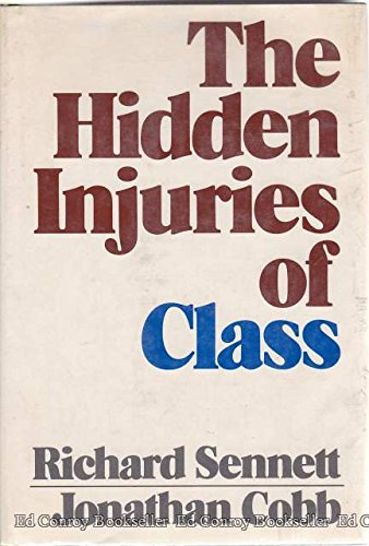 9780394462127: The hidden injuries of class / by Richard Sennett and Jonathan Cobb