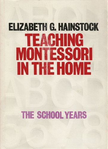 9780394462271: Teaching Montessori in the Home: The School Years