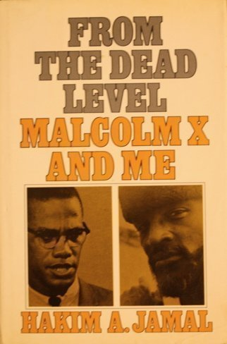 From the Dead Level: Malcolm X and Me: Jamal, Hakim A
