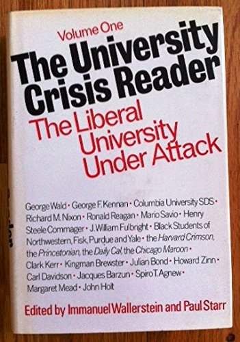 The University Crisis Reader (2 volumes): Wallerstein, Immanuel and Starr, Paul (edited by)
