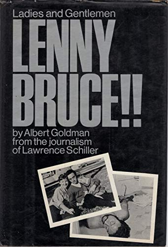 9780394462745: Ladies and Gentlemen - Lenny Bruce! ! By Albert Goldman, from the Journalism of Lawrence Schiller