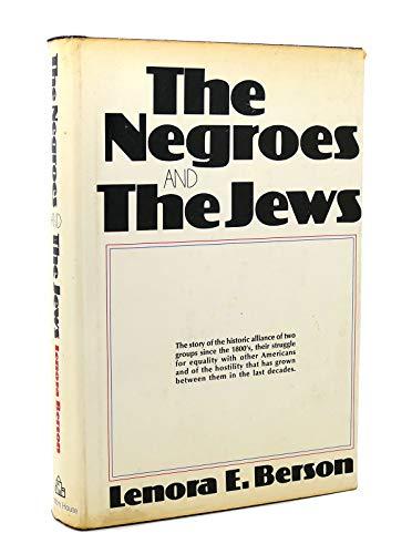 NEGROES AND THE JEWS, THE: Berson, Leonora E.