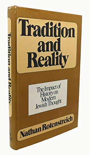 Tradition and reality: The Impact of History on Modern Jewish Thought.: Nathan Rotenstreich .