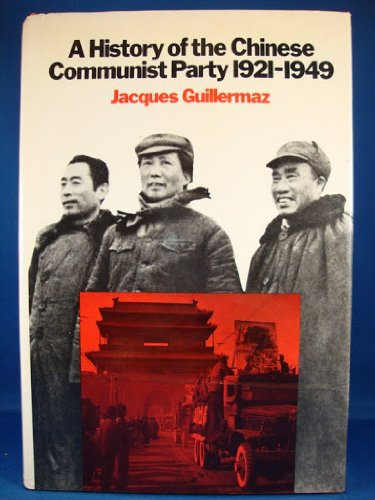 A History Of The Chinese Communist Party 1921-1949: Guillermaz , Jacques