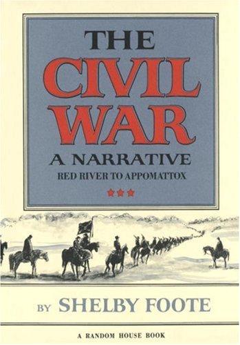 9780394465128: 003: The Civil War: A Narrative: Red River to Appomattox