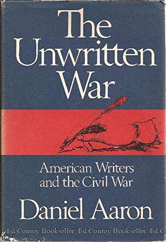 9780394465838: The unwritten war;: American writers and the Civil War (The Impact of the Civil War)