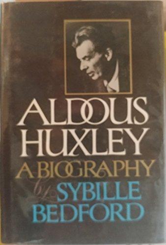 Aldous Huxley: A Biography: Bedford, Sybille