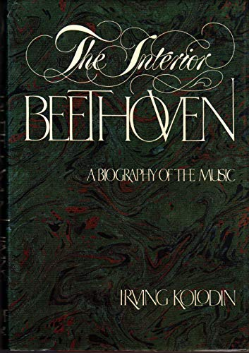 9780394466262: The Interior Beethoven: A Biography of the Music