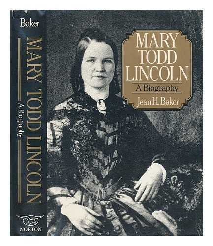 MARY TODD LINCOLN: HER LIFE AND LETTERS: Turner, Justin G. and Linda Levitt