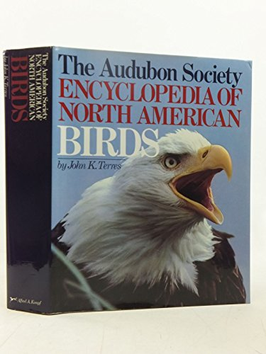 The Audubon Society Encyclopedia of North American Birds: Terres, John K.