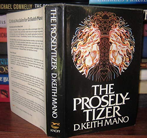 The proselytizer (a first printing): D. Keith Mano