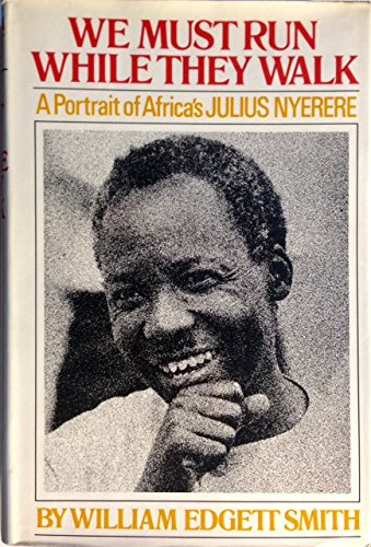 9780394467528: We must run while they walk;: A portrait of Africa's Julius Nyerere