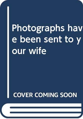 9780394467610: Photographs have been sent to your wife