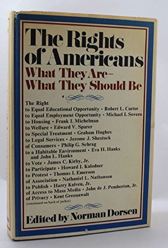 The Rights of Americans: What they are--what they should be: DORSEN, Norman, ed.