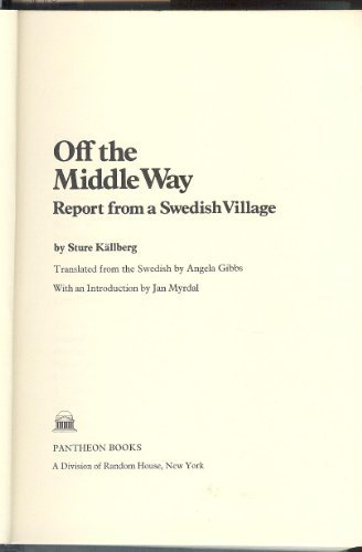 9780394468532: Off the Middle Way: Report from a Swedish Village