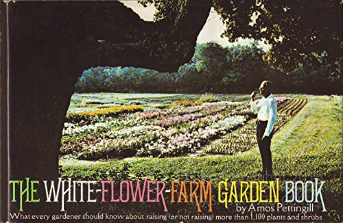 THE WHITE-FLOWER-FARM GARDEN BOOK