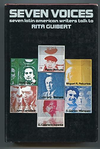 9780394468884: Seven voices; seven Latin American writers talk to Rita Guibert