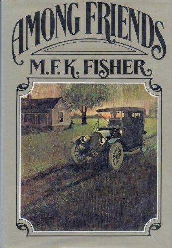 Among Friends: M. F. K. Fisher