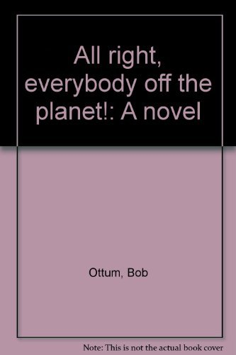 9780394469140: All right, everybody off the planet!: A novel