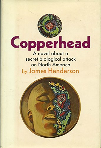 2 books--Copperhead, A Novel About a secret Biological Attack on North America + RAGE