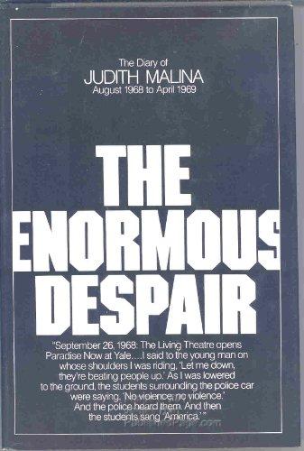 ENORMOUS DESPAIR, THE: Malina, Judith