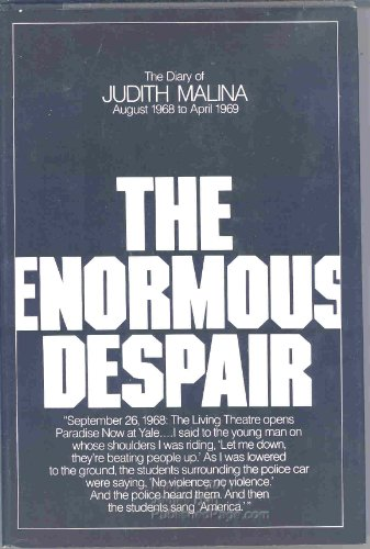 THE ENORMOUS DESPAIR; The Diary of . August, 1968 to April 1969