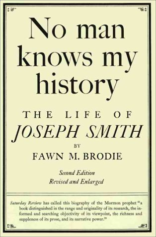 No Man Knows My History: Brodie, Fawn M.