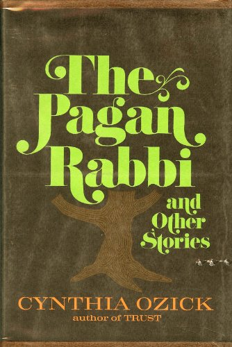 The Pagan Rabbi and Other Stories. [Signed by Cynthia Ozick].: Ozick, Cynthia.