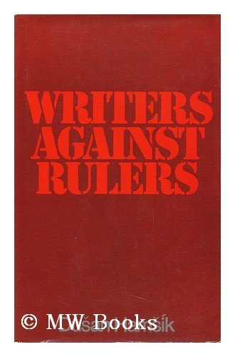 9780394470221: Writers against rulers - The heroic struggle of writers and intellectuals against official repression on the eve of the Czech uprising