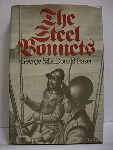 The Steel Bonnets: Fraser, George Macdonald