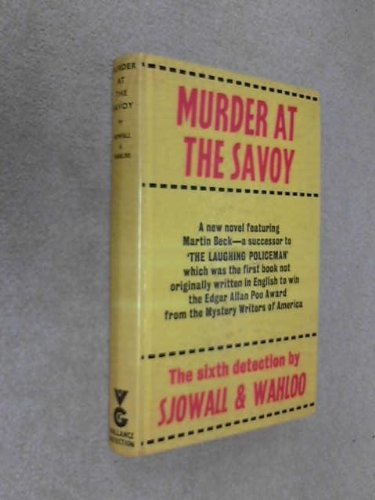 Murder at the Savoy: Maj Sjöwall; Per