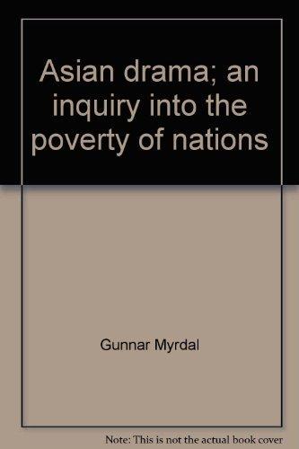 Asian Drama : An Inquiry into the: Myrdal, Gunnar