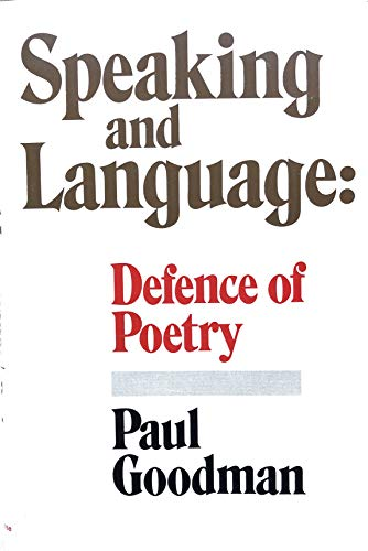 Speaking and language: defence of poetry: Goodman, Paul