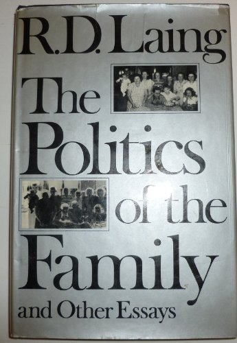 9780394471020: The Politics of the Family and Other Essays [By] R. D. Laing