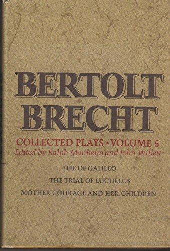 Collected Plays Volume 5: Life of Galileo,: Brecht, Bertolt