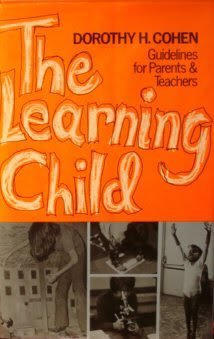 The Learning Child: Dorothy H Cohen