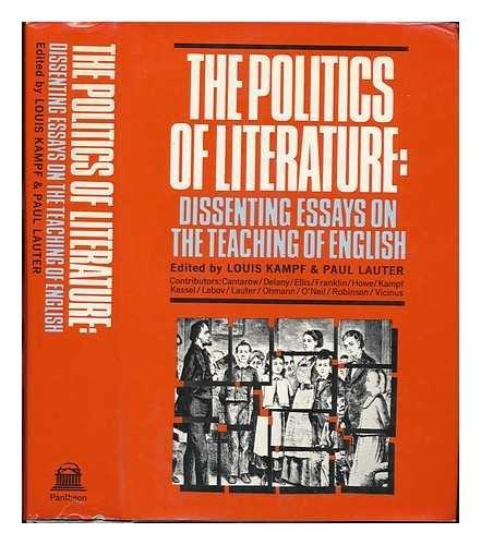 9780394471143: The Politics of literature;: Dissenting essays on the teaching of English (Pantheon antitextbooks)
