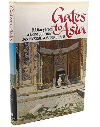 Gates To Asia : A Diary from a Long Journey: Myrdal, Jan and Gun Kessle