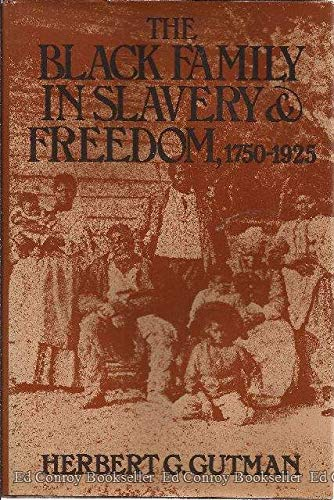 9780394471167: The Black Family in Slavery and Freedom, 1750-1925