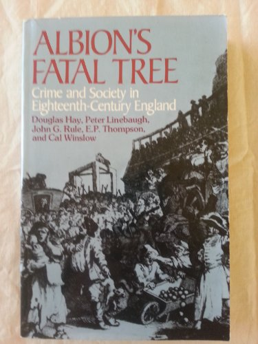 9780394471204: Albion's Fatal Tree: Crime and Society in Eighteenth-Century England