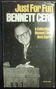 Just for fun; a collection of Bennett Cerf's best stories (A Stanyan book, 30) (0394471296) by Bennett Cerf
