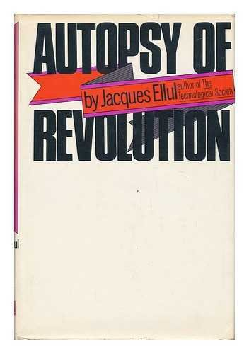Autopsy of Revolution: Ellul, Jacques