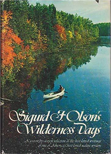 Sigurd F. Olson's Wilderness Days.: Olson, Sigurd F.