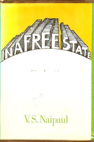 In a free state: Naipaul, V. S