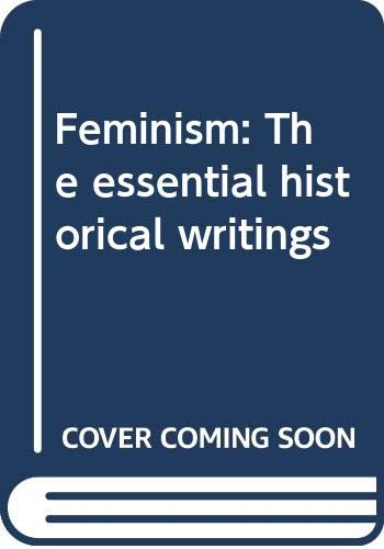9780394471914: Feminism: The essential historical writings